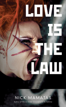Love Is the Law by Nick Mamatas
