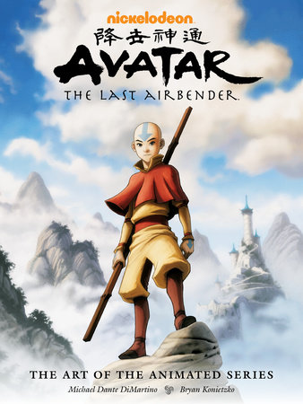 Avatar: The Last Airbender - The Art of the Animated Series by Bryan Konietzko and Michael Dante DiMartino