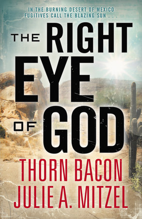 The Right Eye of God by Thorn Bacon