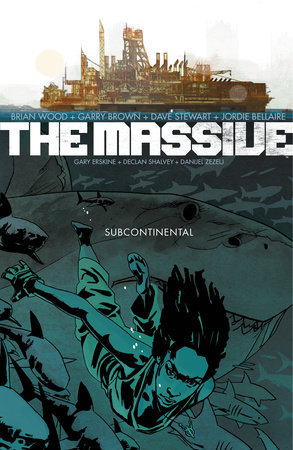 The Massive Volume 2: The Subcontinental by Brian Wood