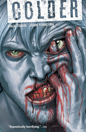 Colder Volume 1 by Paul Tobin