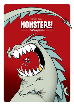 Monsters! and Other Stories by Gustavo Duarte