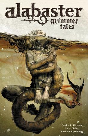Alabaster Voume 2: Grimmer Tales by Caitlin R. Kiernan