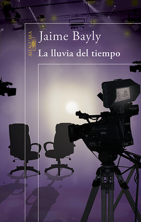 La lluvia del tiempo / Times Rains on Us by Jaime Bayly