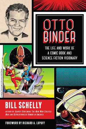Otto Binder by Bill Schelly