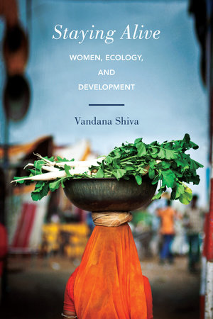 Staying Alive by Vandana Shiva
