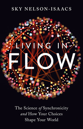 Living in Flow by Sky Nelson-Isaacs | PenguinRandomHouse com: Books