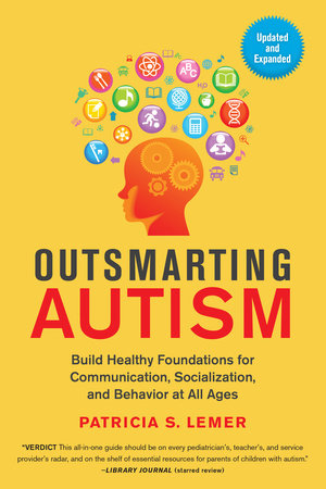Outsmarting Autism, Updated and Expanded by Patricia S. Lemer