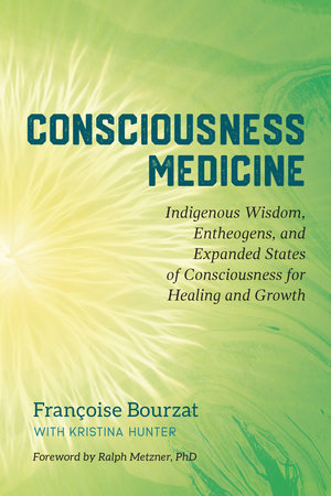 Consciousness Medicine by Françoise Bourzat and Kristina Hunter