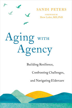 Aging with Agency by Sandi Peters