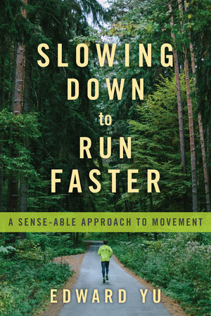 Slowing Down to Run Faster by Edward Yu