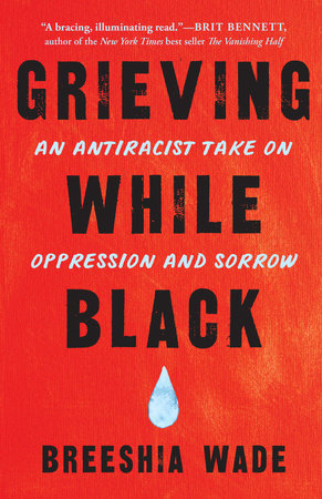 Grieving While Black by Breeshia Wade