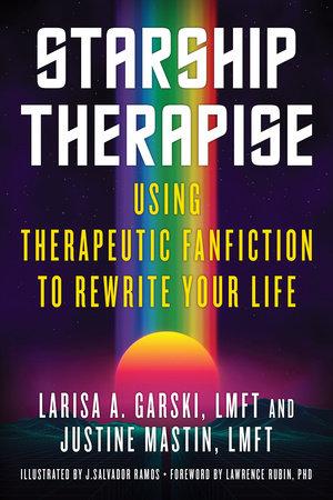 Starship Therapise by Larisa A. Garski, LMFT and Justine Mastin, LMFT