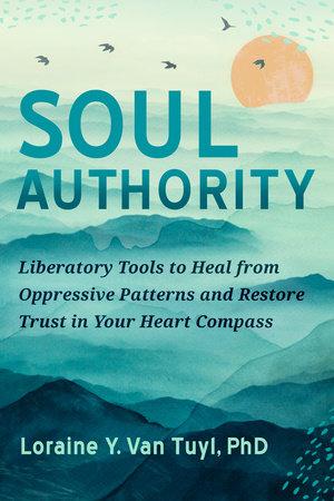 Soul Authority by Loraine Van Tuyl, PhD