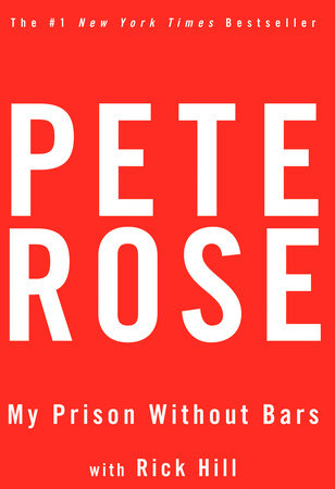 My Prison Without Bars by Pete Rose and Rick Hill