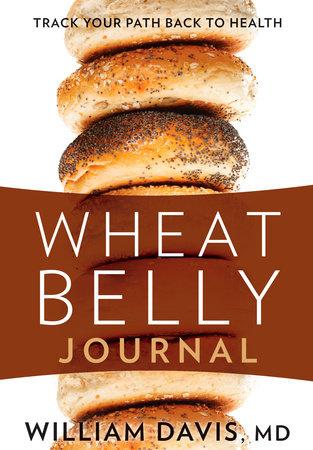 Wheat Belly Journal by William Davis