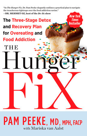 The Hunger Fix by Pamela Peeke and Mariska van Aalst