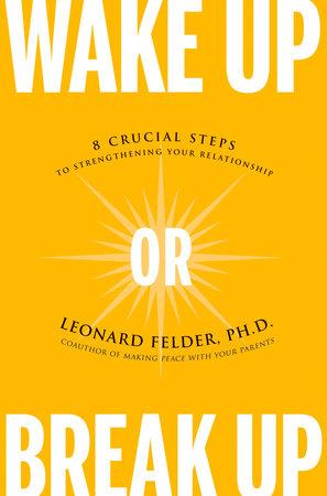 Wake Up or Break Up by Leonard Felder