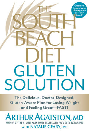 The South Beach Diet Gluten Solution by Arthur Agatston and Natalie Geary