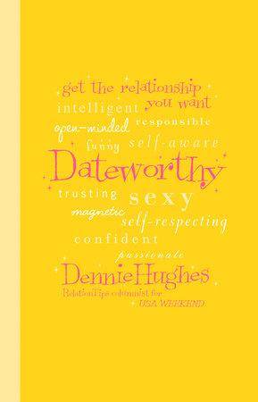 Dateworthy by Dennie Hughes