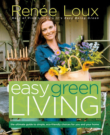 Easy Green Living by Renee Loux