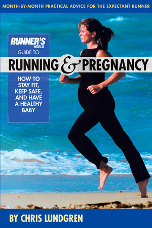Runner's World Guide to Running and Pregnancy by Chris Lundgren
