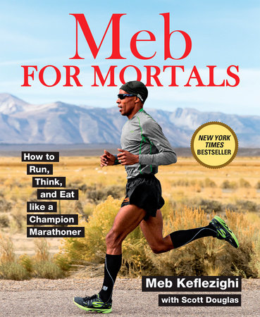 Meb For Mortals by Meb Keflezighi and Scott Douglas