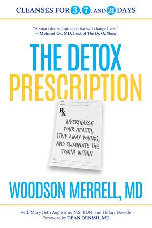 The Detox Prescription by Woodson Merrell, Mary Beth Augustine and Hillari Dowdle