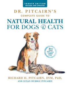 Dr. Pitcairn's Complete Guide to Natural Health for Dogs & Cats (4th Edition)