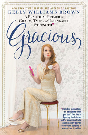 Gracious by Kelly Williams Brown