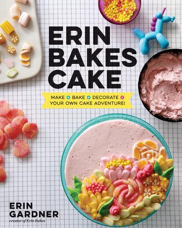 Erin Bakes Cake by Erin Gardner
