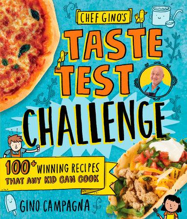 Chef Gino's Taste Test Challenge by Gino Campagna