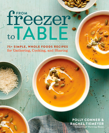 From Freezer to Table by Polly Conner and Rachel Tiemeyer