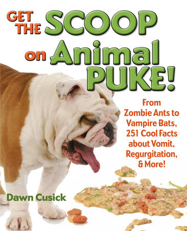 Get the Scoop on Animal Puke! by Dawn Cusick