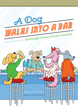 A Dog Walks Into a Bar... by Joanne O'Sullivan