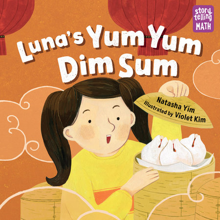 Luna's Yum Yum Dim Sum by Natasha Yim