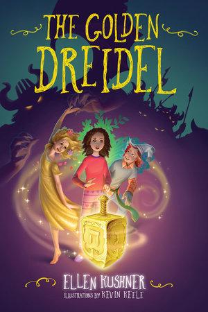 The Golden Dreidel by Ellen Kushner