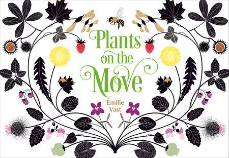Plants on the Move by Émilie Vast