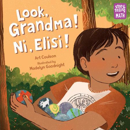 Look, Grandma! Ni, Elisi! by Art Coulson