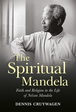 The Spiritual Mandela by Dennis Cruywagen