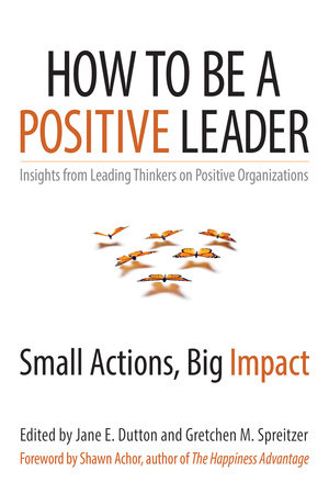 How to Be a Positive Leader by