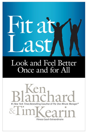 Fit at Last by Ken Blanchard and Tim Kearin