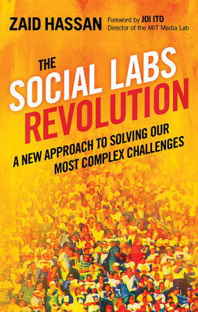 The Social Labs Revolution by Zaid Hassan