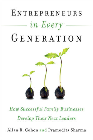 Entrepreneurs in Every Generation by Allan R. Cohen and Pramodita Sharma