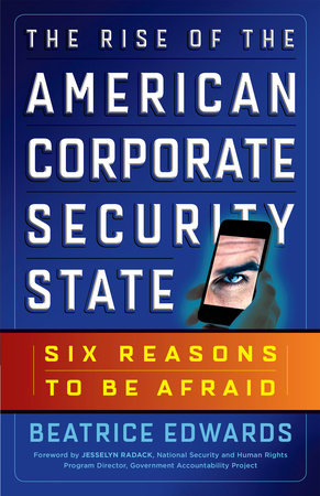 The Rise of the American Corporate Security State by Beatrice Edwards