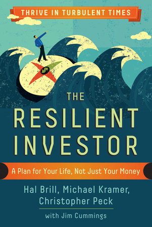 The Resilient Investor by Hal Brill, Michael Kramer and Christopher Peck