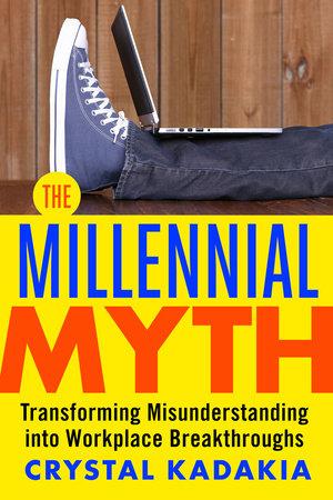 The Millennial Myth by Crystal Kadakia