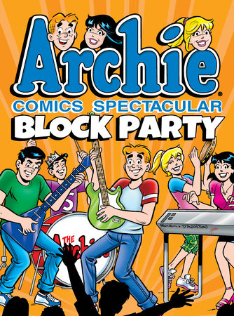 Archie Comics Spectacular: Block Party by Archie Superstars