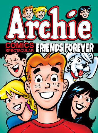 Archie Comics Spectacular: Friends Forever by Archie Superstars