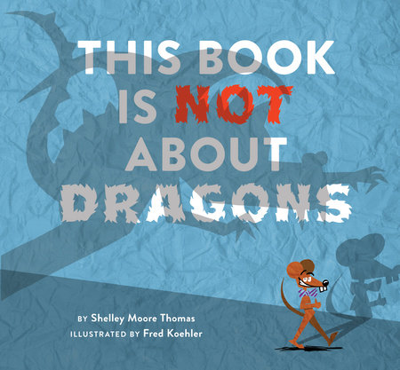 This Book Is Not About Dragons by Shelley Moore Thomas